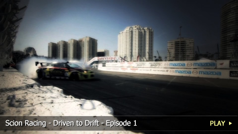 Scion Racing - Driven to Drift - Episode 1