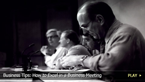 Business Tips: How To Excel in a Business Meeting