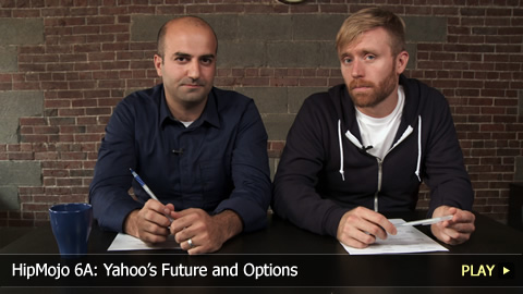 HipMojo 6A: Yahoo's Future and Options