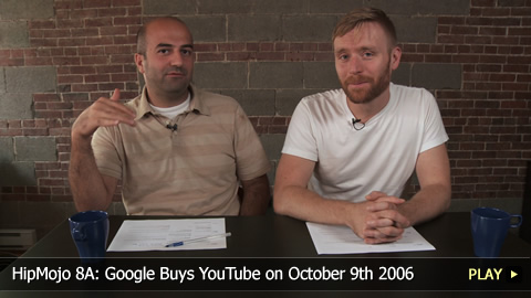 HipMojo 8A: Google Buys YouTube on October 9th 2006