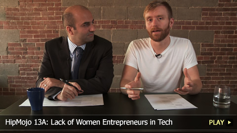 HipMojo 13A: Lack of Women Entrepreneurs in Tech