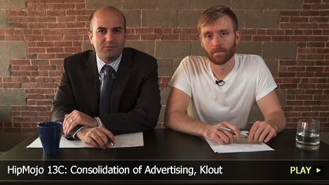 HipMojo 13C: Consolidation of Advertising, Klout