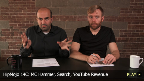HipMojo 14C: MC Hammer, Search, YouTube Revenue