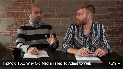 HipMojo 15C: Why Old Media Failed To Adapt to Web