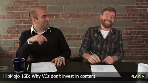 HipMojo 16B: Why VCs don't invest in content
