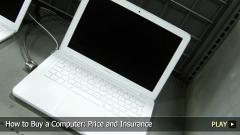 How To Buy a Computer: Price and Insurance