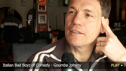 Italian Bad Boyz of Comedy - Goumba Johnny