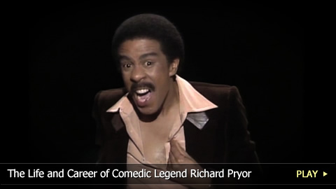 The Life and Career of Comedic Legend Richard Pryor