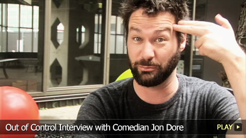 Out of Control Interview with Comedian Jon Dore