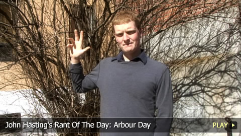 John Hasting's Rant Of The Day: Arbour Day
