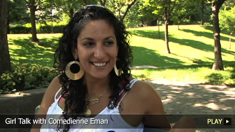 Girl Talk With Comedienne Eman