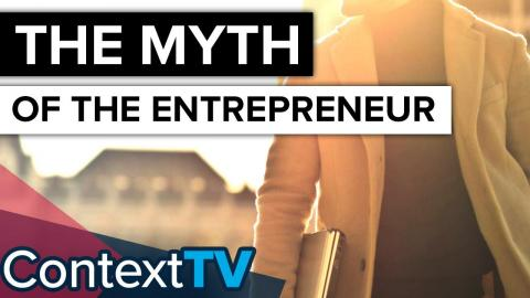 What Is The Myth of the Entrepreneur?