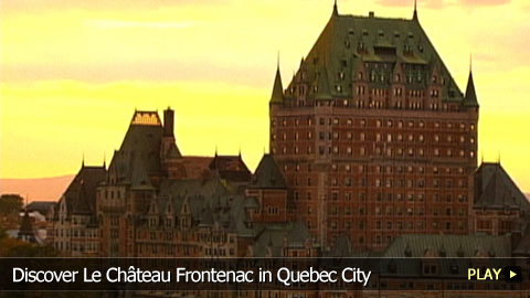Discover Le Château Frontenac in Quebec City