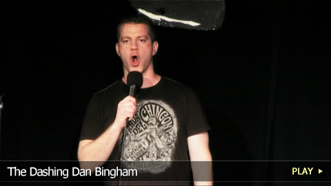 The Dashing Comedian Dan Bingham
