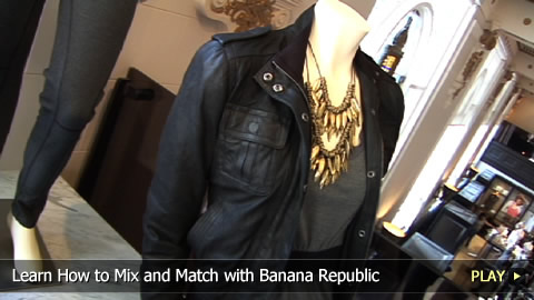Learn How to Mix and Match with Banana Republic