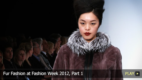 Fur Fashion at Fashion Week 2012, Part 1