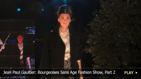 Jean Paul Gaultier: Bourgeoises Sans Age Fashion Show, Part 2