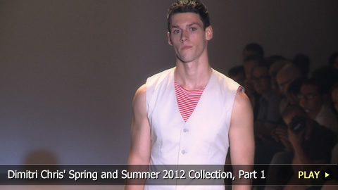 Dimitri Chris' Spring and Summer 2012 Collection, Part 1