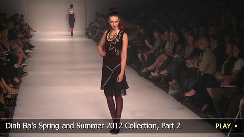 Dinh Ba's Spring and Summer 2012 Collection, Part 2