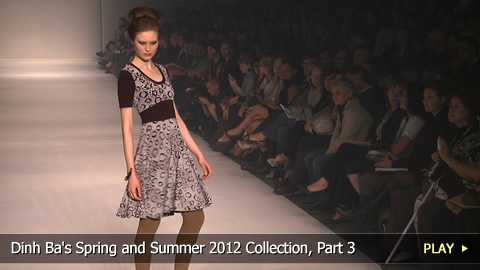 Dinh Ba's Spring and Summer 2012 Collection, Part 3