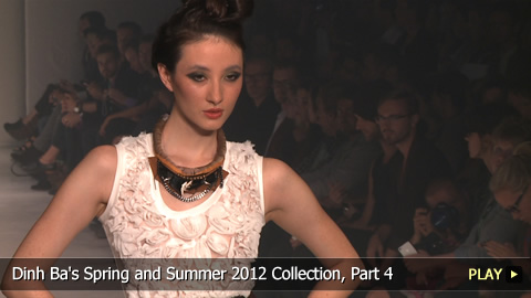 Dinh Ba's Spring and Summer 2012 Collection, Part 4