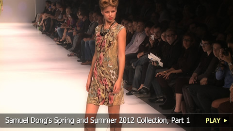 Samuel Dong's Spring and Summer 2012 Collection, Part 1
