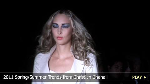 2011 Spring/Summer Trends from Christian Chenail
