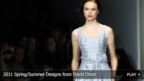 2011 Spring/Summer Designs from David Dixon
