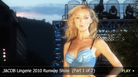 JACOB Lingerie 2010 Runway Show  (Part 1 of 2)