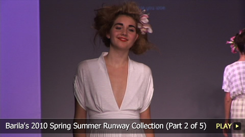 Barila's 2010 Spring Summer Runway Collection (Part 2 of 5)