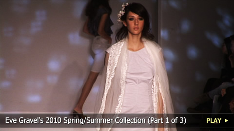 Eve Gravel's 2010 Spring/Summer Collection