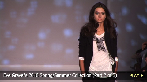 Eve Gravel's 2010 Spring/Summer Collection (Part 2 of 3)