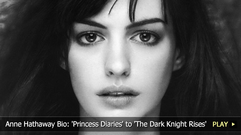 Anne Hathaway Bio: 'Princess Diaries' to 'The Dark Knight Rises'