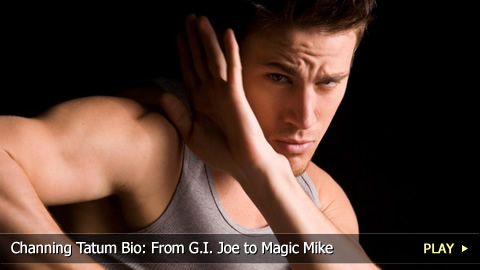 Channing Tatum Bio: From G.I. Joe to Magic Mike