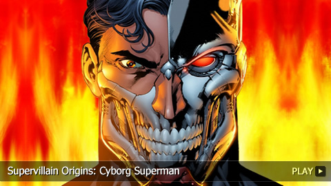 Supervillain Origins: Cyborg Superman