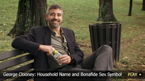 George Clooney: Household Name and Bonafide Sex Symbol