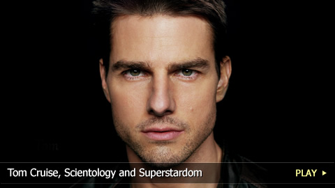 Tom Cruise, Scientology and Superstardom