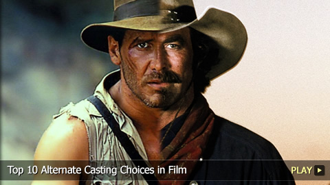 Top 10 Alternate Casting Choices in Film