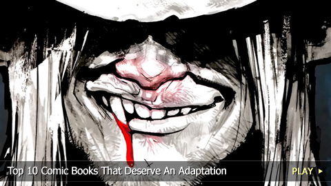 Top 10 Comic Books That Deserve A Movie Or TV Show Adaptation