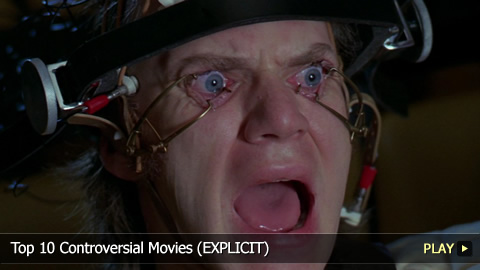 Top 10 Controversial Movies (EXPLICIT)