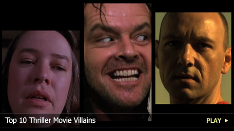 Top 10 Thriller Movie Villains