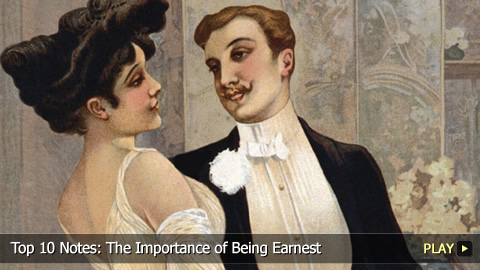 Top 10 Notes: The Importance of Being Earnest