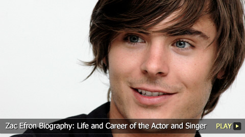 Zac Efron Biography: Life and Career of the Actor and Singer