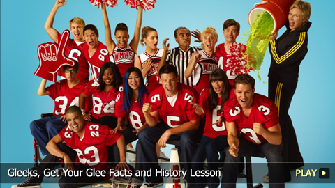 Gleeks, Get Your Glee Facts and History Lesson