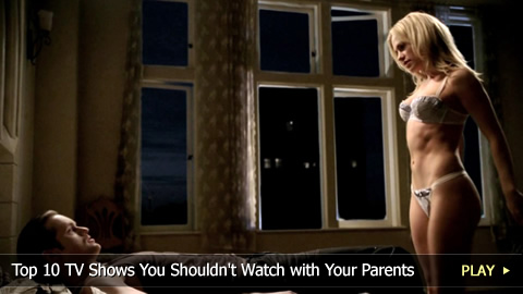 Top 10 TV Shows You Shouldn't Watch with Your Parents