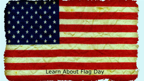 Learn About Flag Day