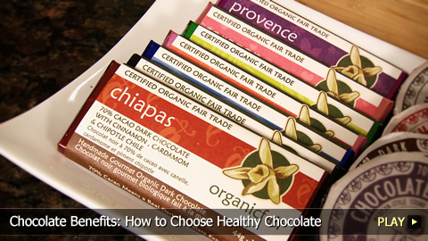 Chocolate Benefits: How to Choose Healthy Chocolate