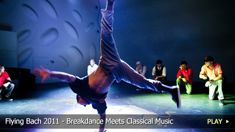Flying Bach 2011 - Breakdance Meets Classical Music - European Tour
