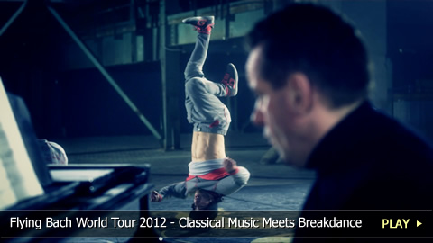 Flying Bach World Tour 2012 - Classical Music Meets Breakdance