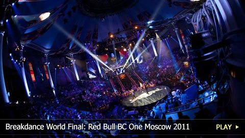 Breakdance World Final: Red Bull BC One Moscow 2011